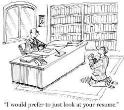 """I would prefer to just review your resume."""