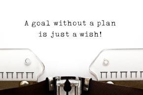 Goal without a plan is just a wish